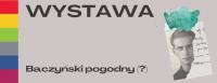 Wystawa Baczyński pogodny (?)